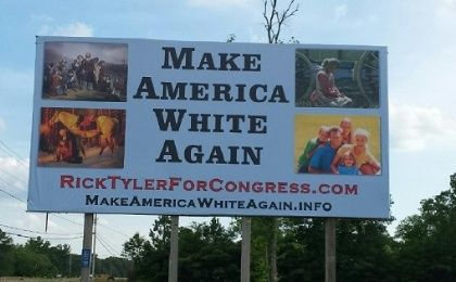 Tennessee congressional candidate's 'Make America White Again' billboard.
