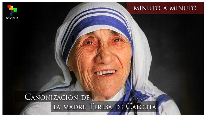 Papa Francisco Proclama Santa A La Madre Teresa De Calcuta