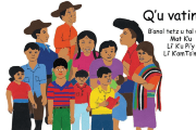 Cover of My Family, a book written in Ixil and illustrated by: Magdalena Rodríguez Gómez, María Gómez Pérez, & María Rebeca Rodríguez.