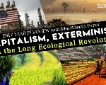 Capitalism, Exterminism and the Long Ecological Revolution