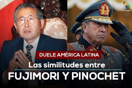 Duele América Latina: Las similitudes entre Pinochet y Fujimori