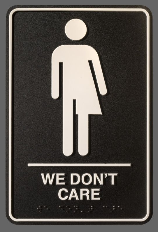 law in their state  replacing the  male and  female  placards outside  their bathrooms with one that is half male half female and says  We don t  care. North Carolina Hotel Adopts  We Don t Care  Bathroom Signs   News